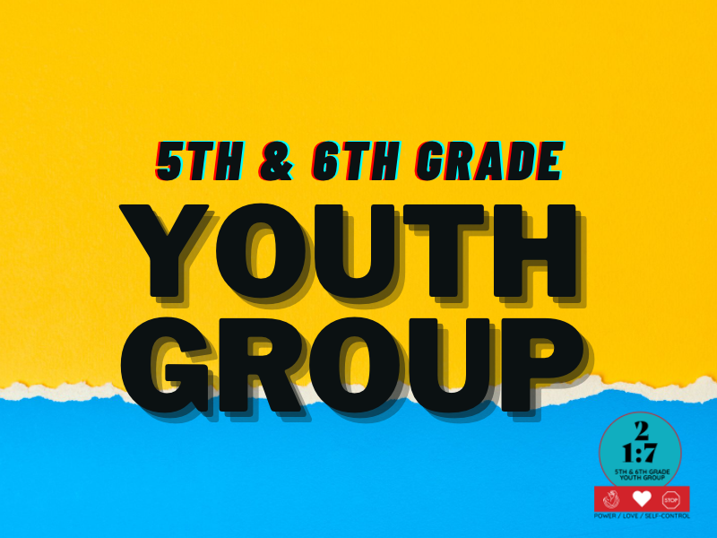 Youth Group for 5th & 6th Grade Students!
